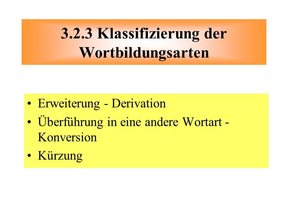 3.2.3 Klassifizierung der Wortbildungsarten