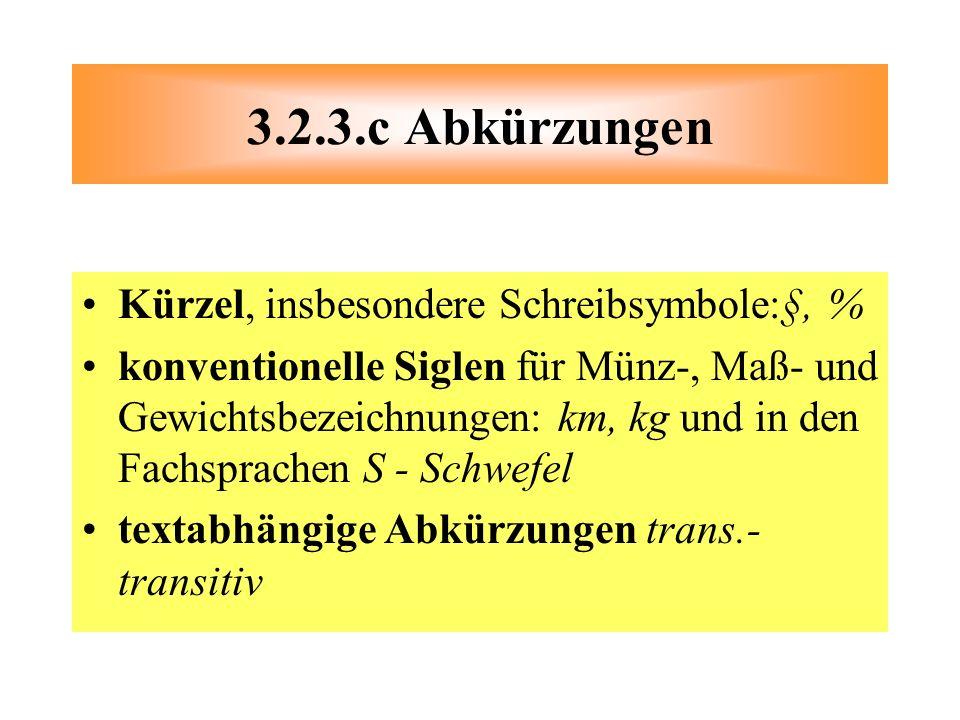 3.2.3.c Abkürzungen Kürzel, insbesondere Schreibsymbole:§, %