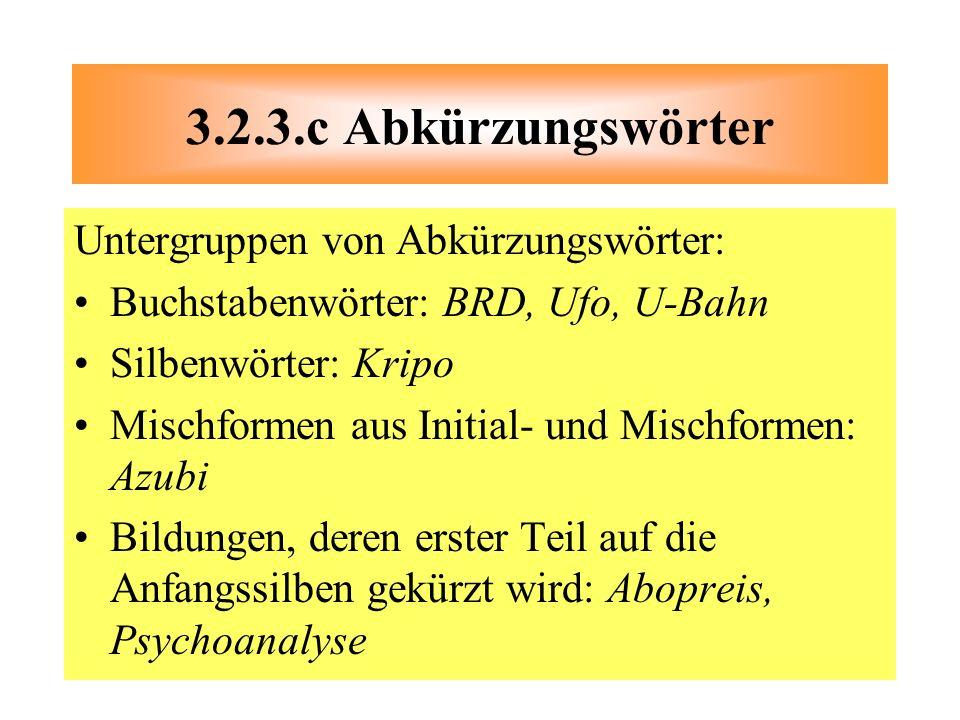 3.2.3.c Abkürzungswörter Untergruppen von Abkürzungswörter: