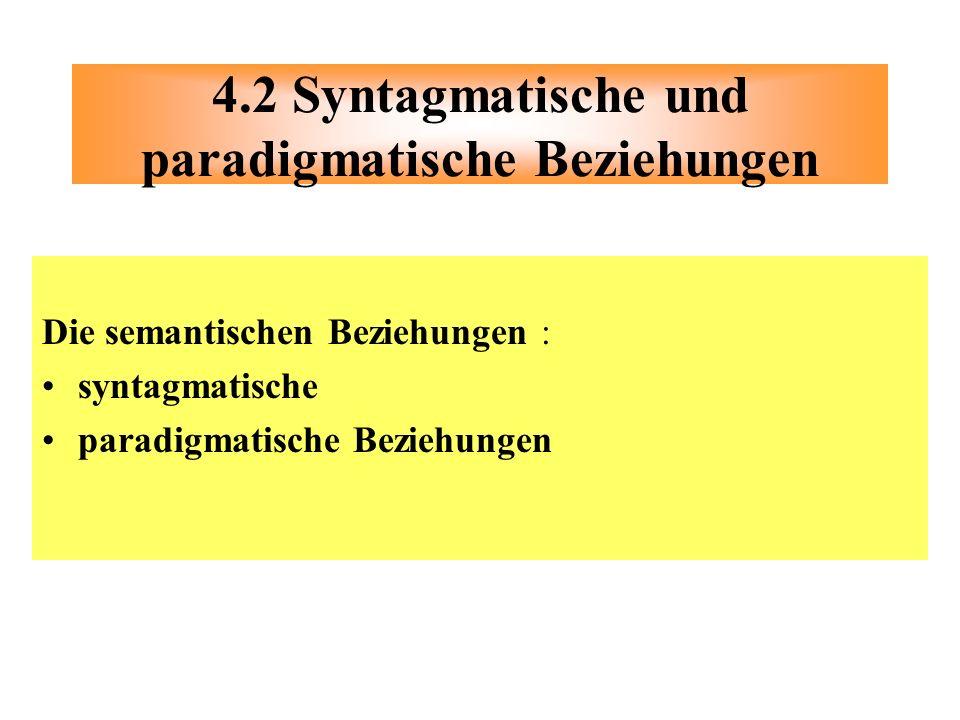 4.2 Syntagmatische und paradigmatische Beziehungen
