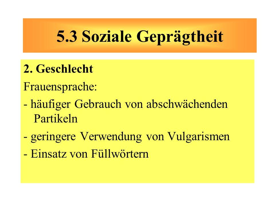 5.3 Soziale Geprägtheit 2. Geschlecht Frauensprache: