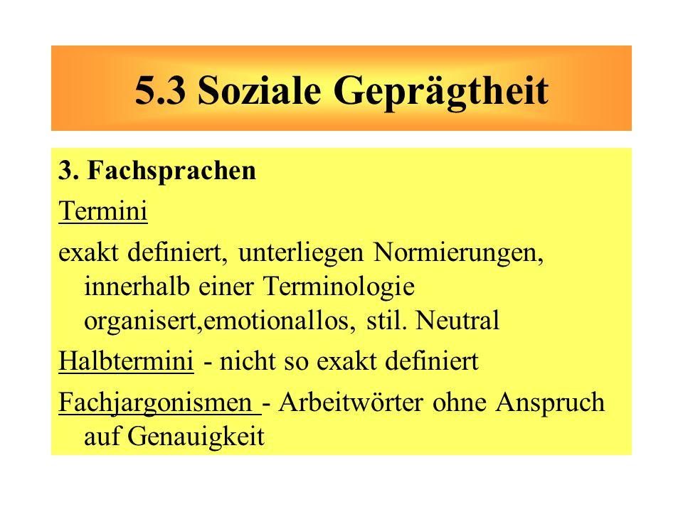 5.3 Soziale Geprägtheit 3. Fachsprachen Termini