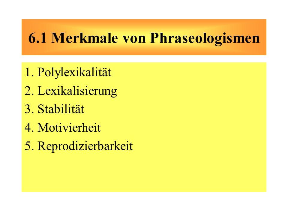6.1 Merkmale von Phraseologismen