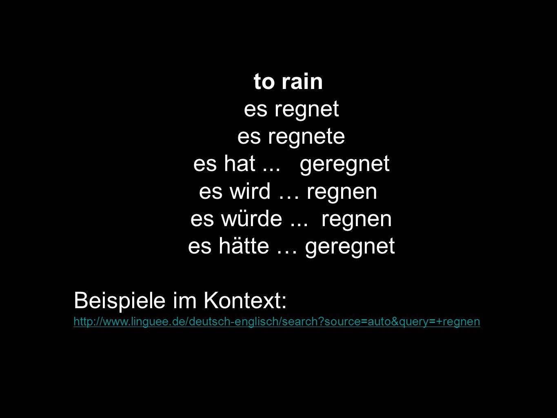 to rain es regnet es regnete es hat ... geregnet es wird … regnen