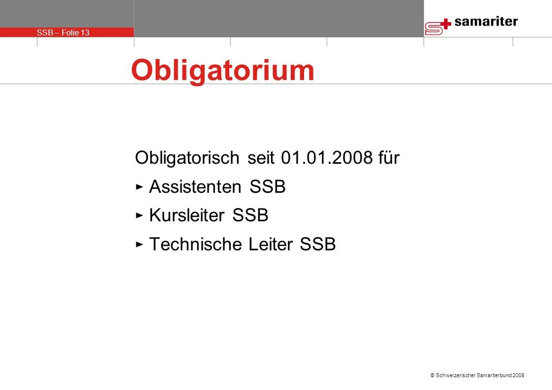 Obligatorium Obligatorisch seit 01.01.2008 für ► Assistenten SSB