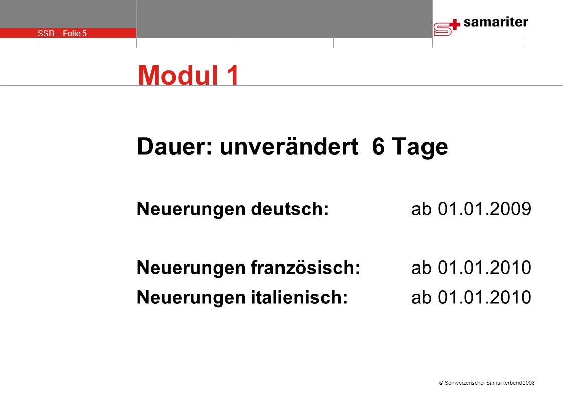 Modul 1 Dauer: unverändert 6 Tage Neuerungen deutsch: ab 01.01.2009