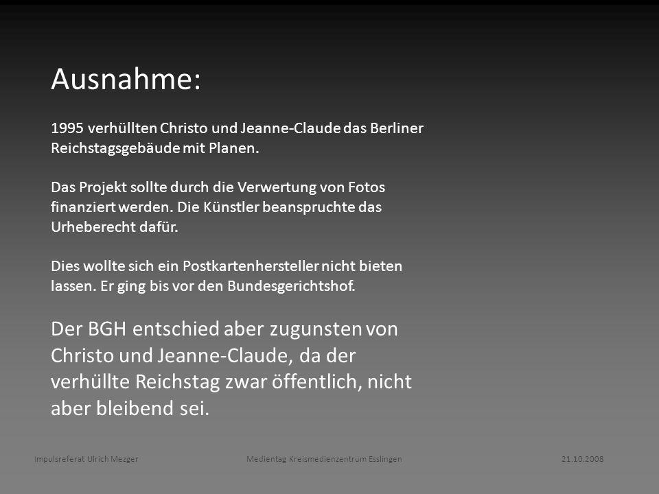 Ausnahme: 1995 verhüllten Christo und Jeanne-Claude das Berliner Reichstagsgebäude mit Planen.