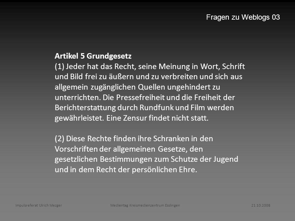 Fragen zu Weblogs 03 Artikel 5 Grundgesetz.