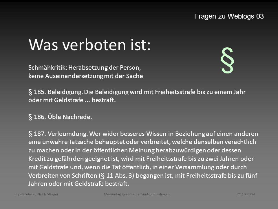 § Was verboten ist: Fragen zu Weblogs 03