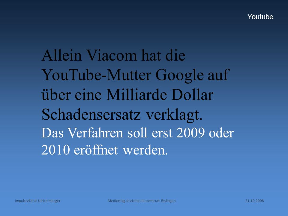 Youtube Allein Viacom hat die YouTube-Mutter Google auf über eine Milliarde Dollar Schadensersatz verklagt.