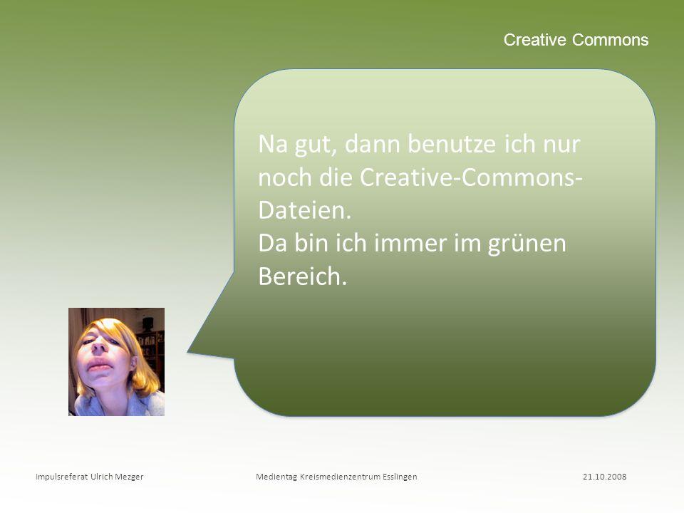 Na gut, dann benutze ich nur noch die Creative-Commons-Dateien.