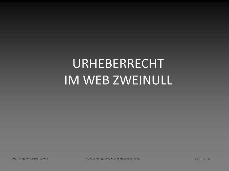 URHEBERRECHT IM WEB ZWEINULL