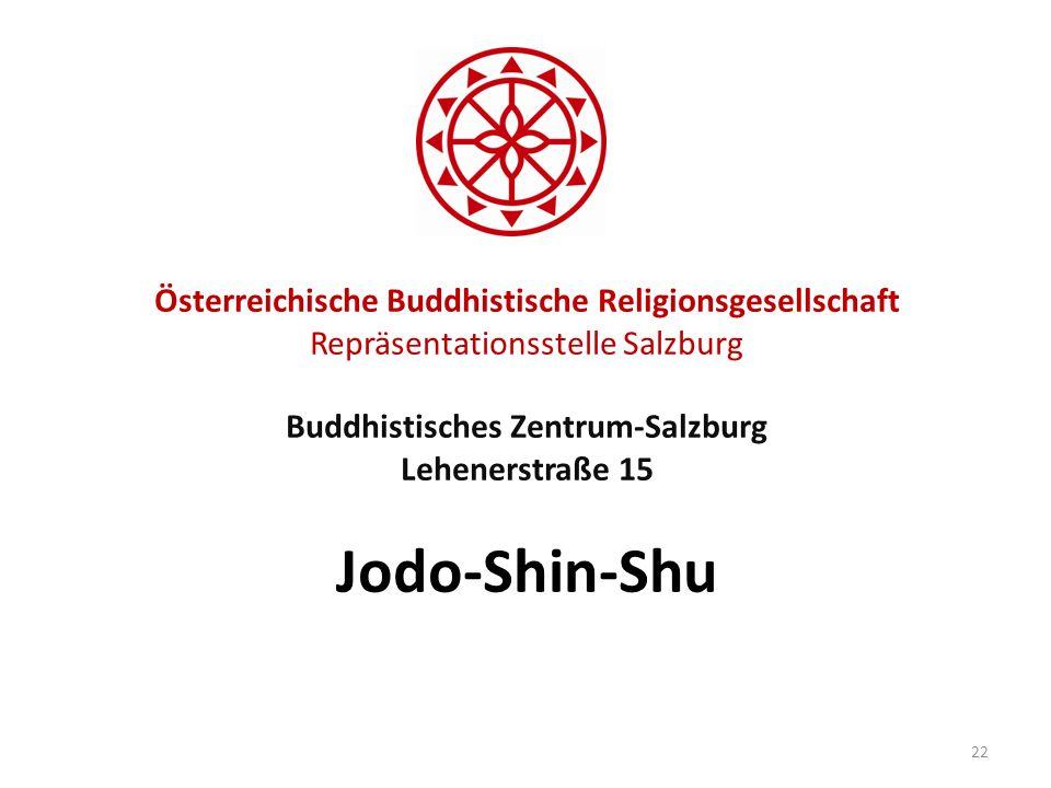 Österreichische Buddhistische Religionsgesellschaft Repräsentationsstelle Salzburg Buddhistisches Zentrum-Salzburg Lehenerstraße 15 Jodo-Shin-Shu