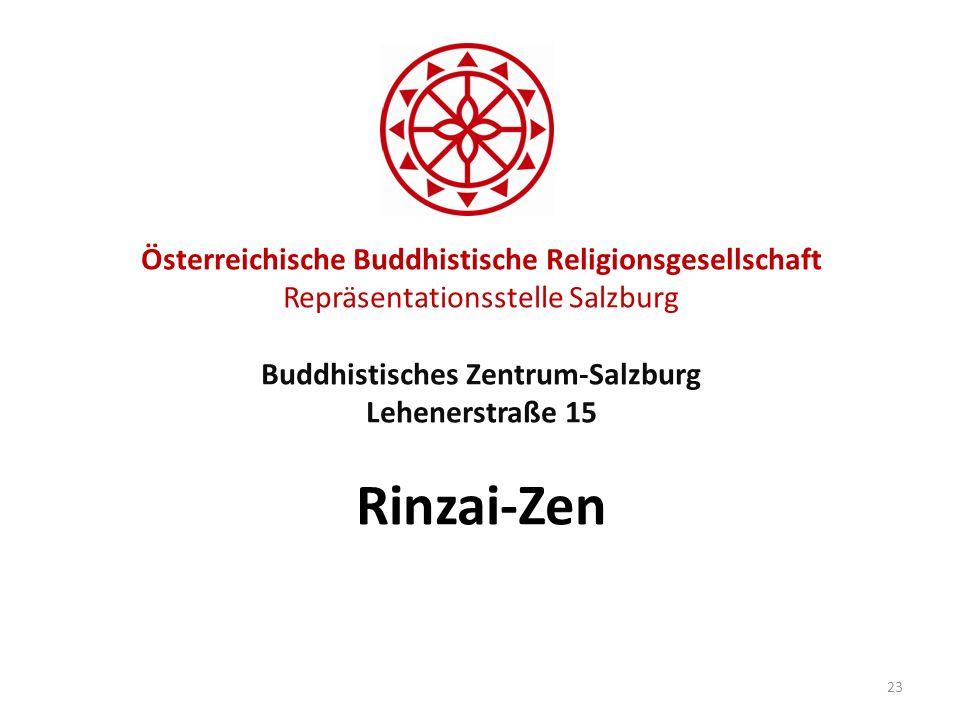 Österreichische Buddhistische Religionsgesellschaft Repräsentationsstelle Salzburg Buddhistisches Zentrum-Salzburg Lehenerstraße 15 Rinzai-Zen