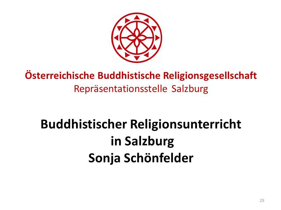 Österreichische Buddhistische Religionsgesellschaft Repräsentationsstelle Salzburg Buddhistischer Religionsunterricht in Salzburg Sonja Schönfelder