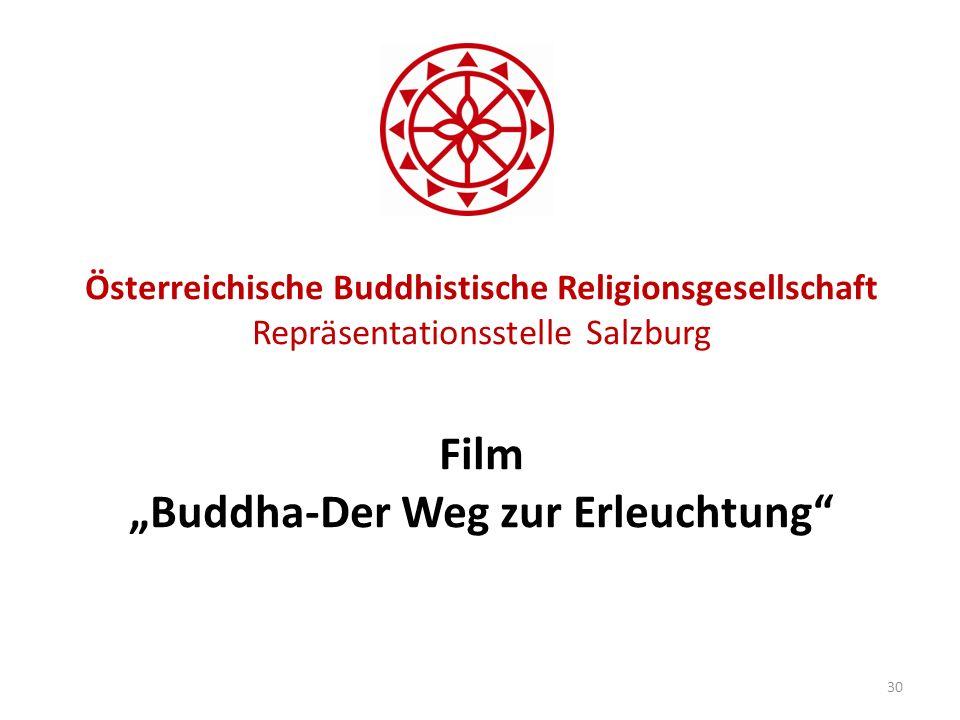 """Österreichische Buddhistische Religionsgesellschaft Repräsentationsstelle Salzburg Film """"Buddha-Der Weg zur Erleuchtung"""