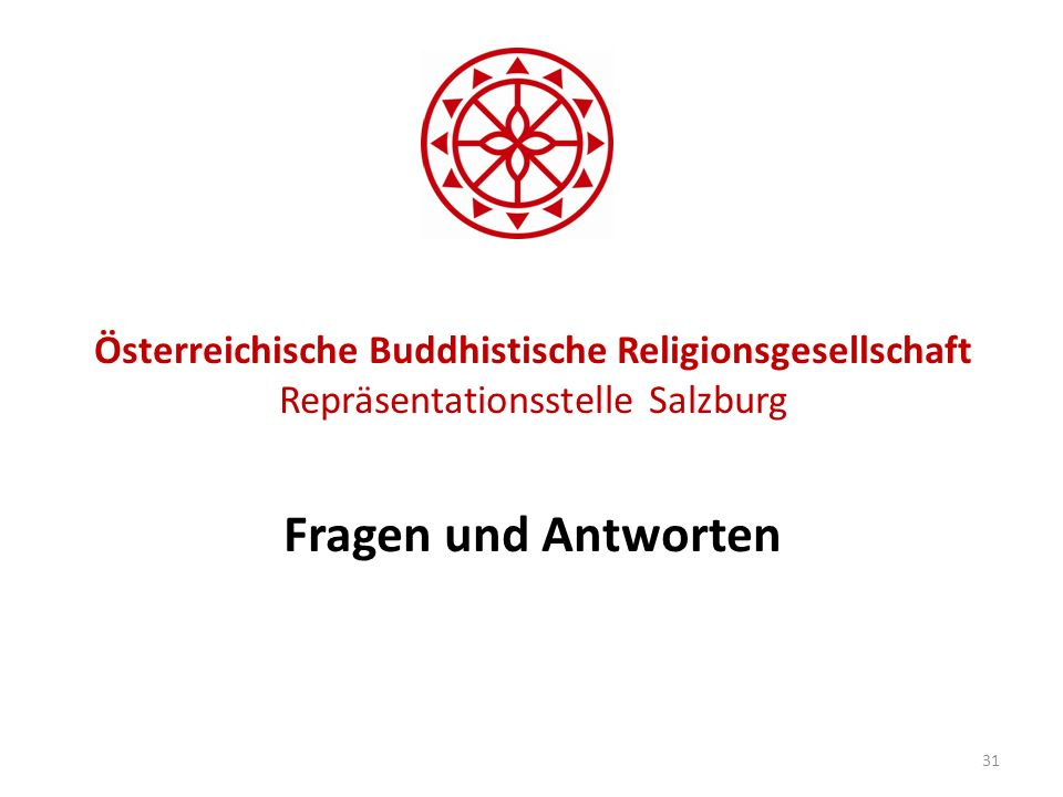 Österreichische Buddhistische Religionsgesellschaft Repräsentationsstelle Salzburg Fragen und Antworten