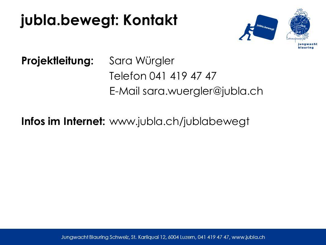 jubla.bewegt: Kontakt Projektleitung: Sara Würgler