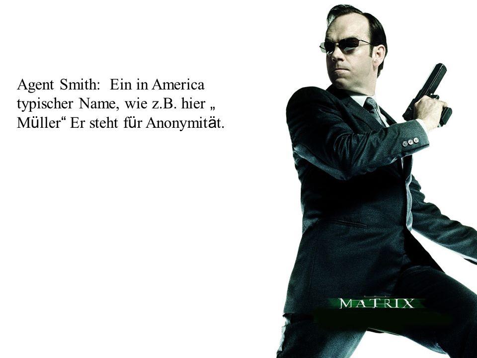 Agent Smith: Ein in America typischer Name, wie z. B