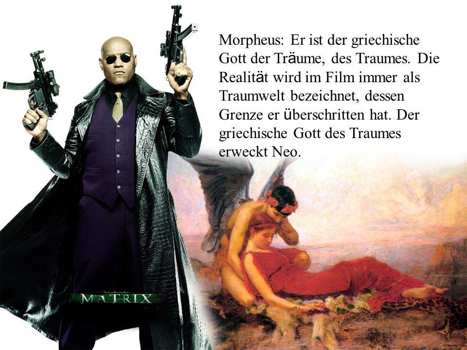 Morpheus: Er ist der griechische Gott der Träume, des Traumes