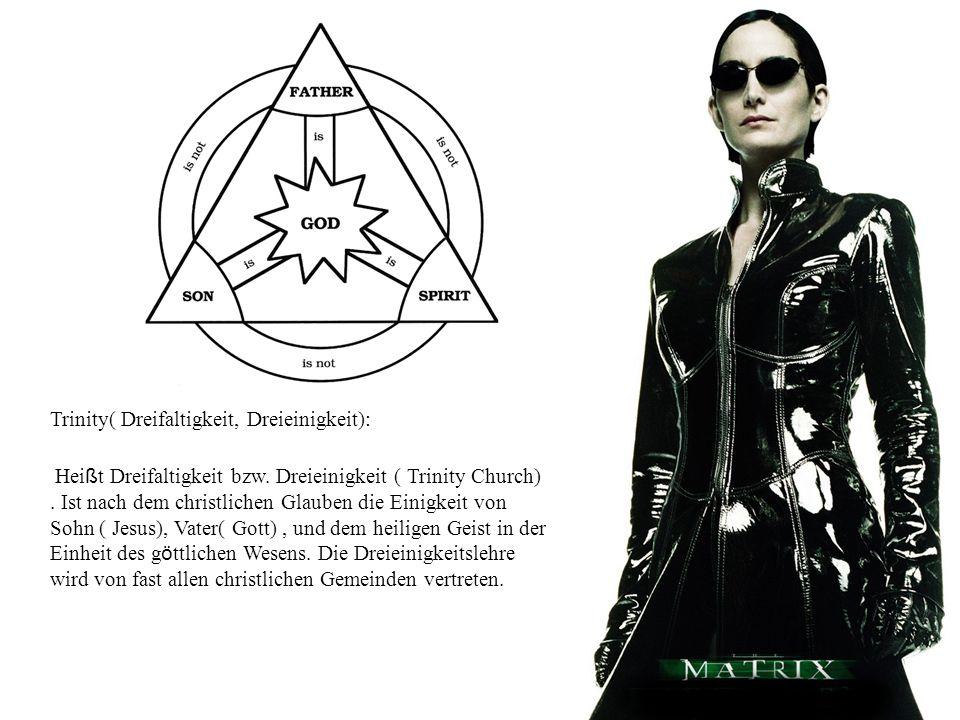 Trinity( Dreifaltigkeit, Dreieinigkeit):
