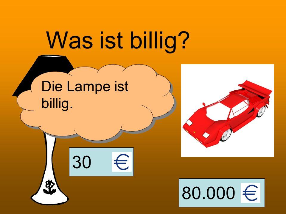 Was ist billig Die Lampe ist billig. 30 80.000