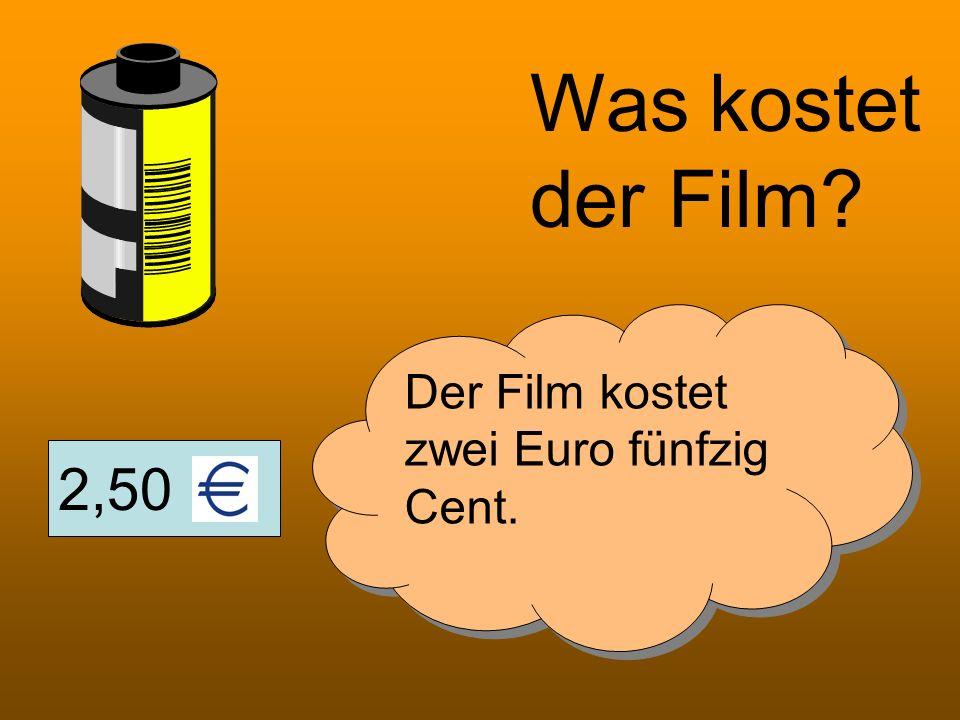 Was kostet der Film Der Film kostet zwei Euro fünfzig Cent. 2,50