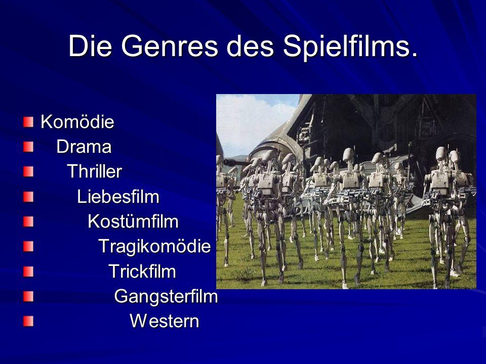 Die Genres des Spielfilms.