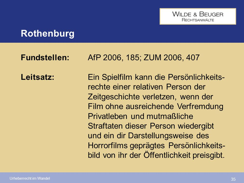 Rothenburg Fundstellen: AfP 2006, 185; ZUM 2006, 407