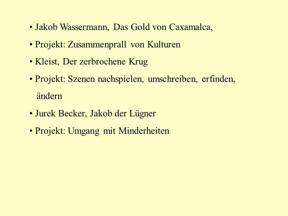 Jakob Wassermann, Das Gold von Caxamalca,