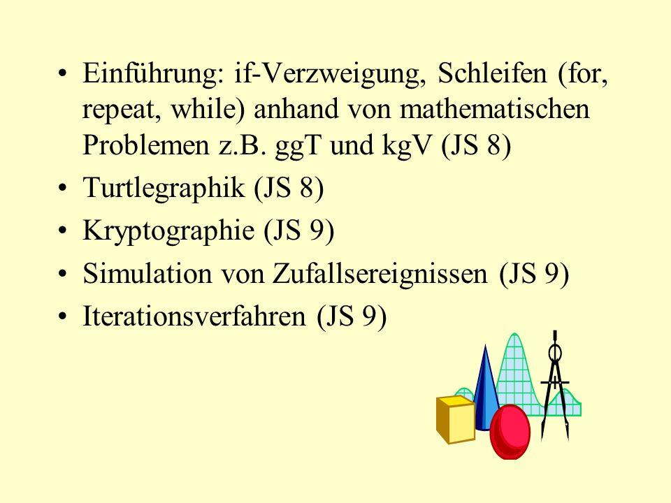 Einführung: if-Verzweigung, Schleifen (for, repeat, while) anhand von mathematischen Problemen z.B. ggT und kgV (JS 8)
