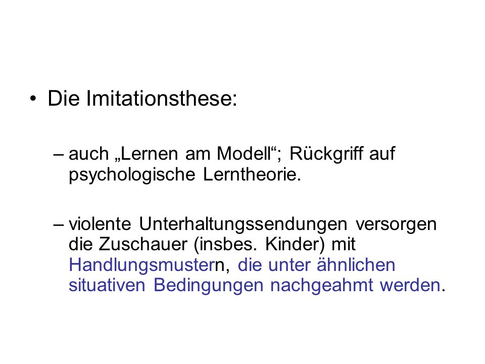"""Die Imitationsthese:auch """"Lernen am Modell ; Rückgriff auf psychologische Lerntheorie."""