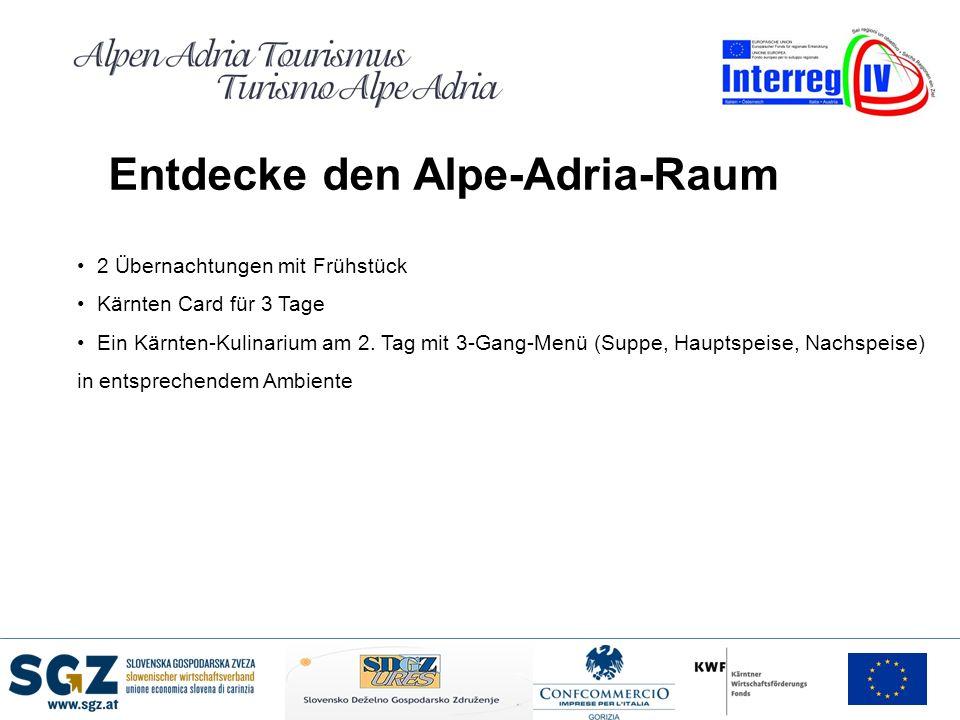 Entdecke den Alpe-Adria-Raum