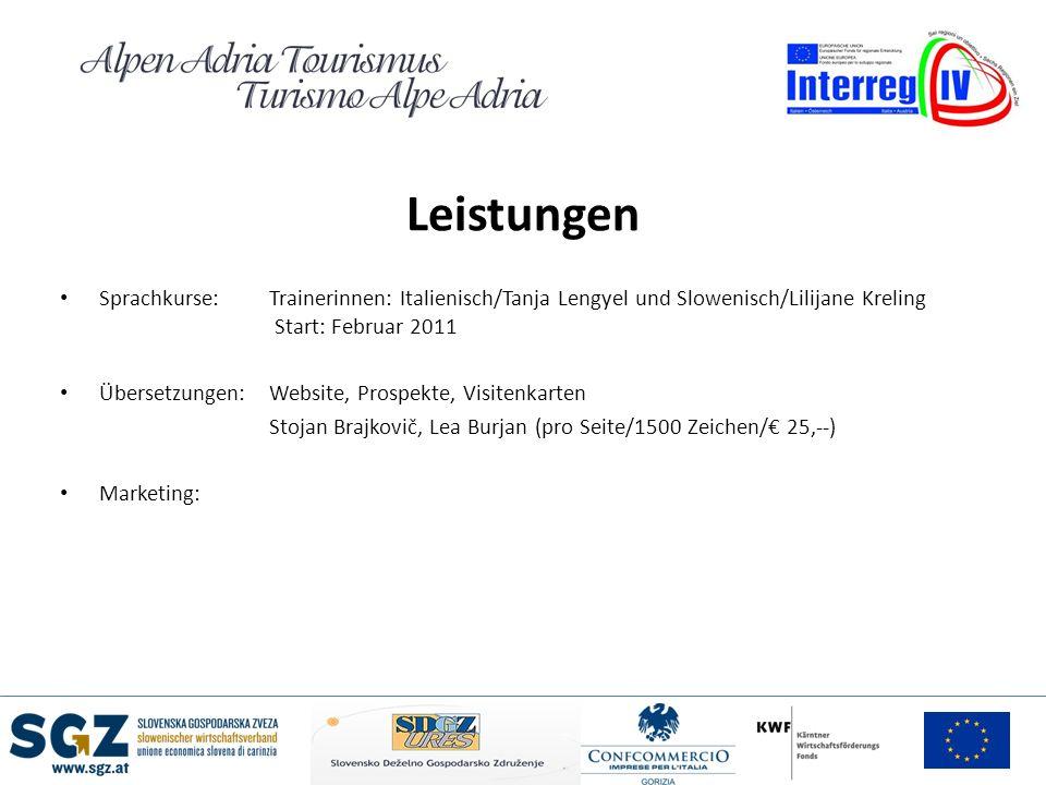 Leistungen Sprachkurse: Trainerinnen: Italienisch/Tanja Lengyel und Slowenisch/Lilijane Kreling Start: Februar 2011.