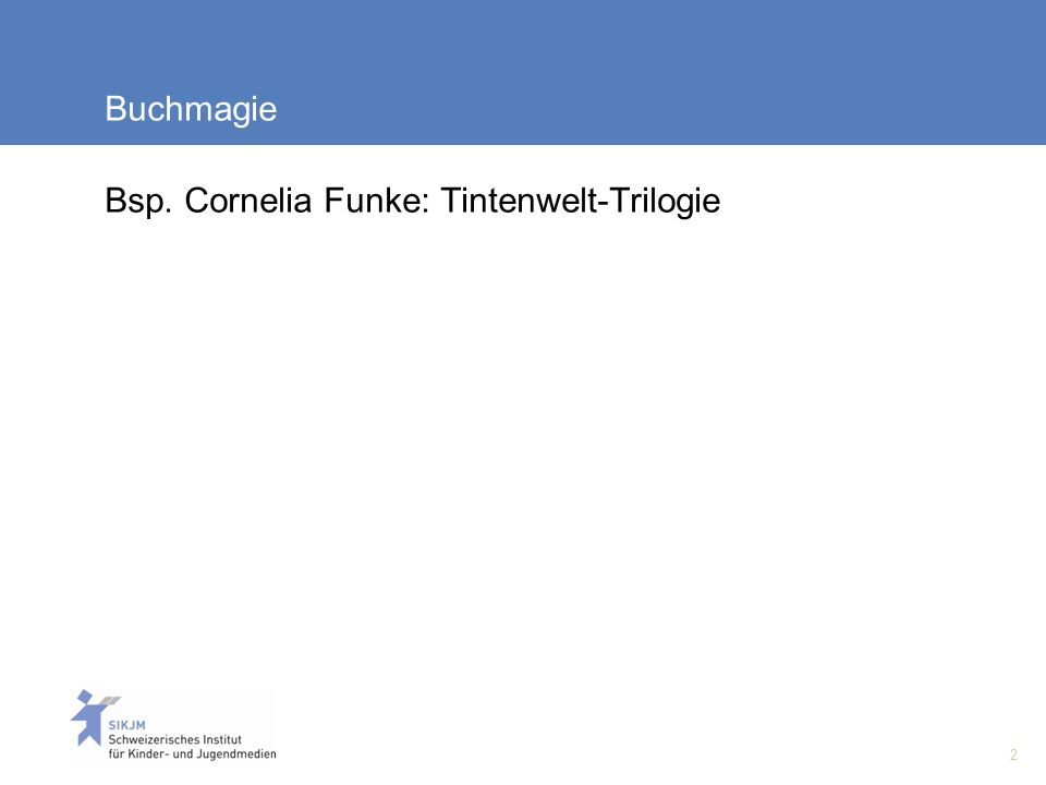 Buchmagie Bsp. Cornelia Funke: Tintenwelt-Trilogie