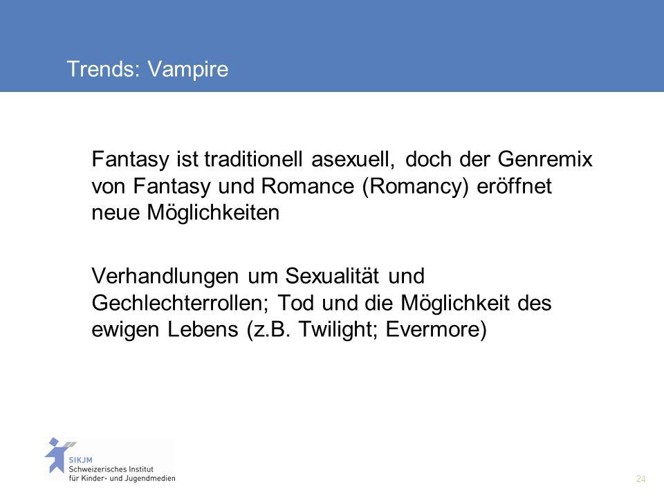 Trends: Vampire Fantasy ist traditionell asexuell, doch der Genremix von Fantasy und Romance (Romancy) eröffnet neue Möglichkeiten.
