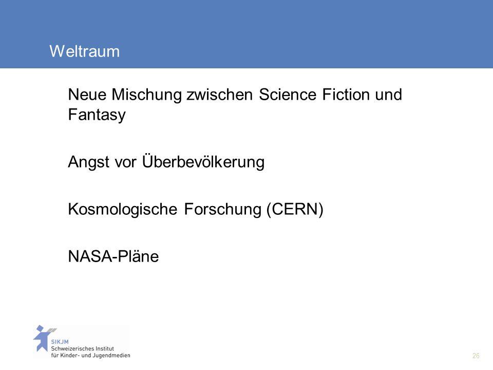 Weltraum Neue Mischung zwischen Science Fiction und Fantasy. Angst vor Überbevölkerung. Kosmologische Forschung (CERN)