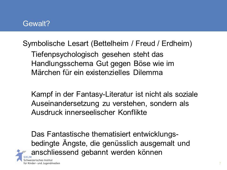 Gewalt Symbolische Lesart (Bettelheim / Freud / Erdheim)