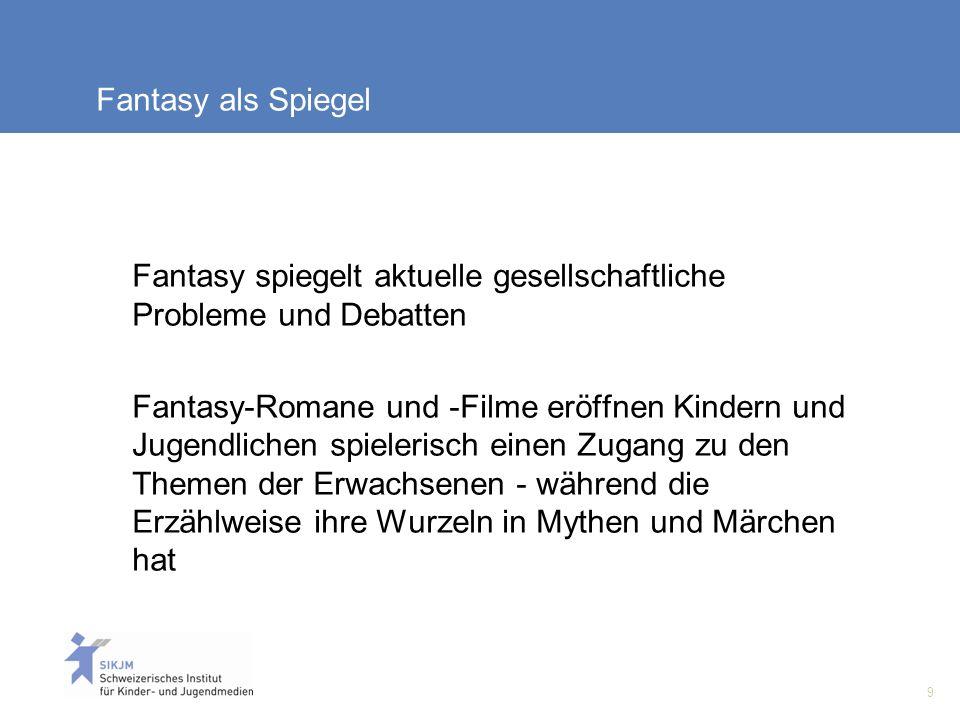 Fantasy als Spiegel Fantasy spiegelt aktuelle gesellschaftliche Probleme und Debatten.