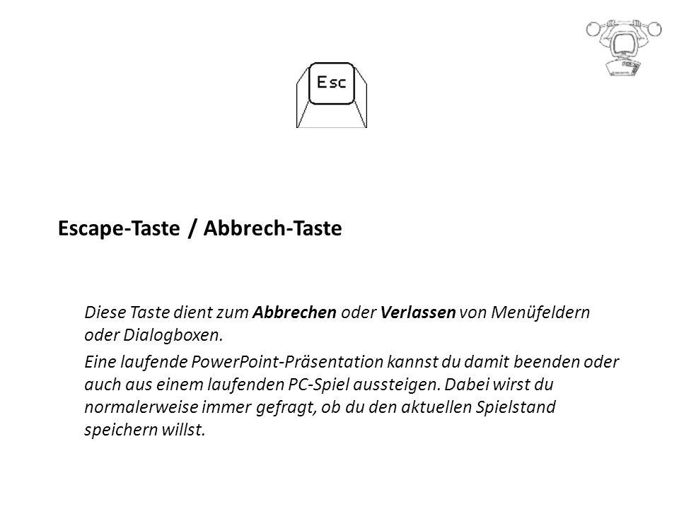 Escape-Taste / Abbrech-Taste