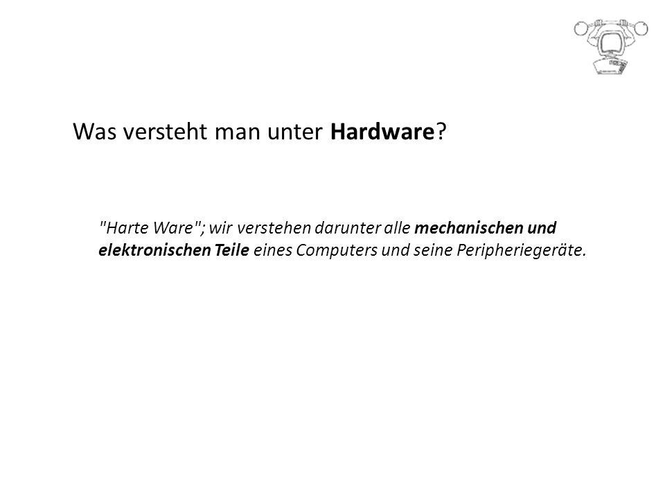 Was versteht man unter Hardware