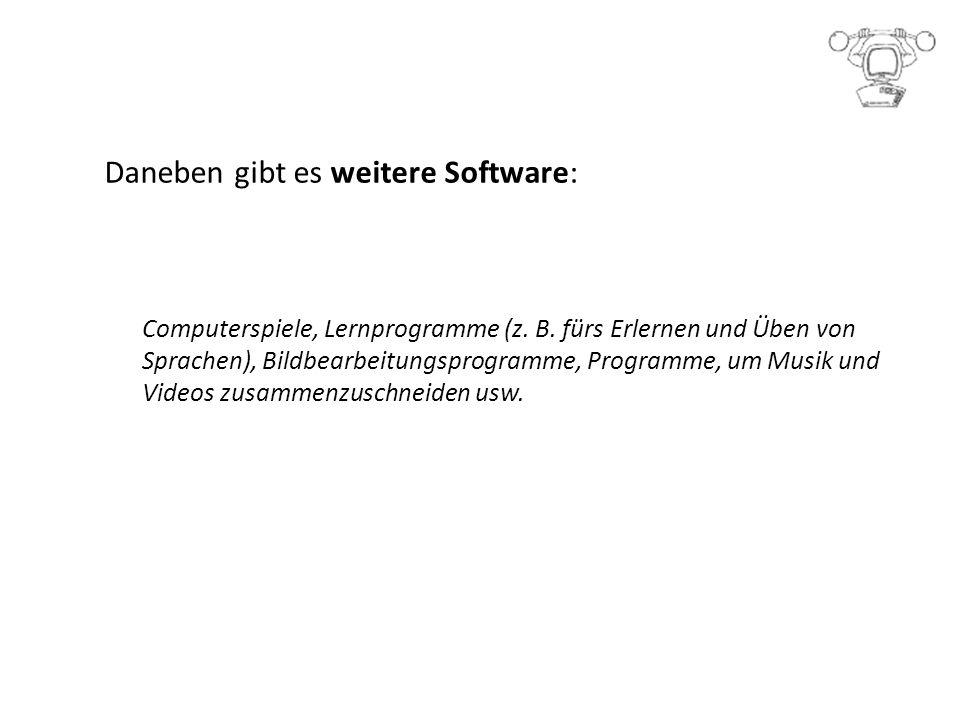 Daneben gibt es weitere Software: