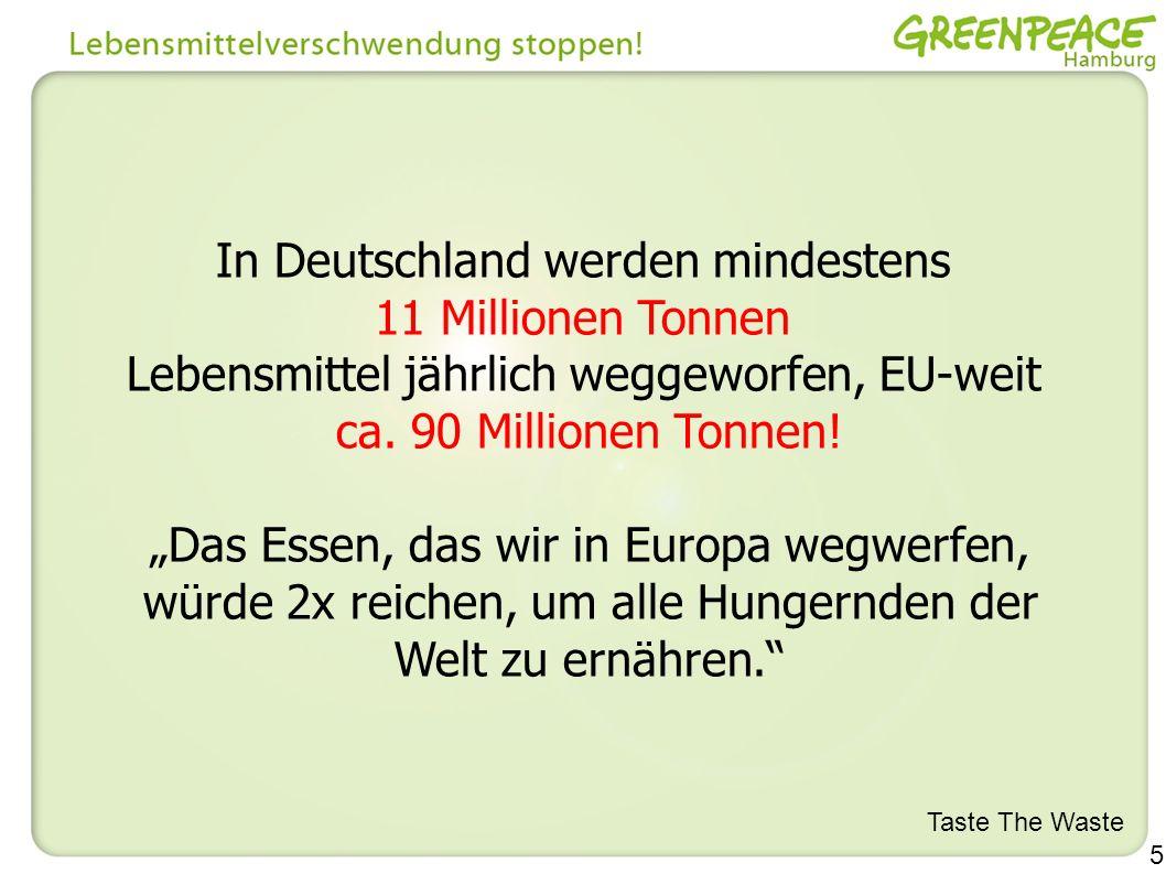 In Deutschland werden mindestens 11 Millionen Tonnen