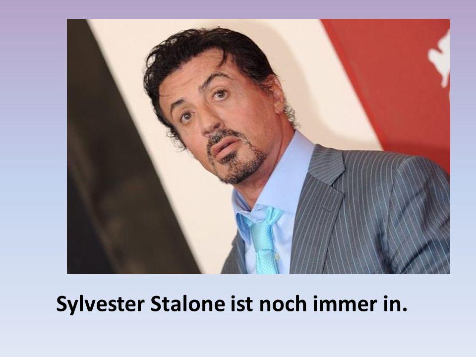 Sylvester Stalone ist noch immer in.