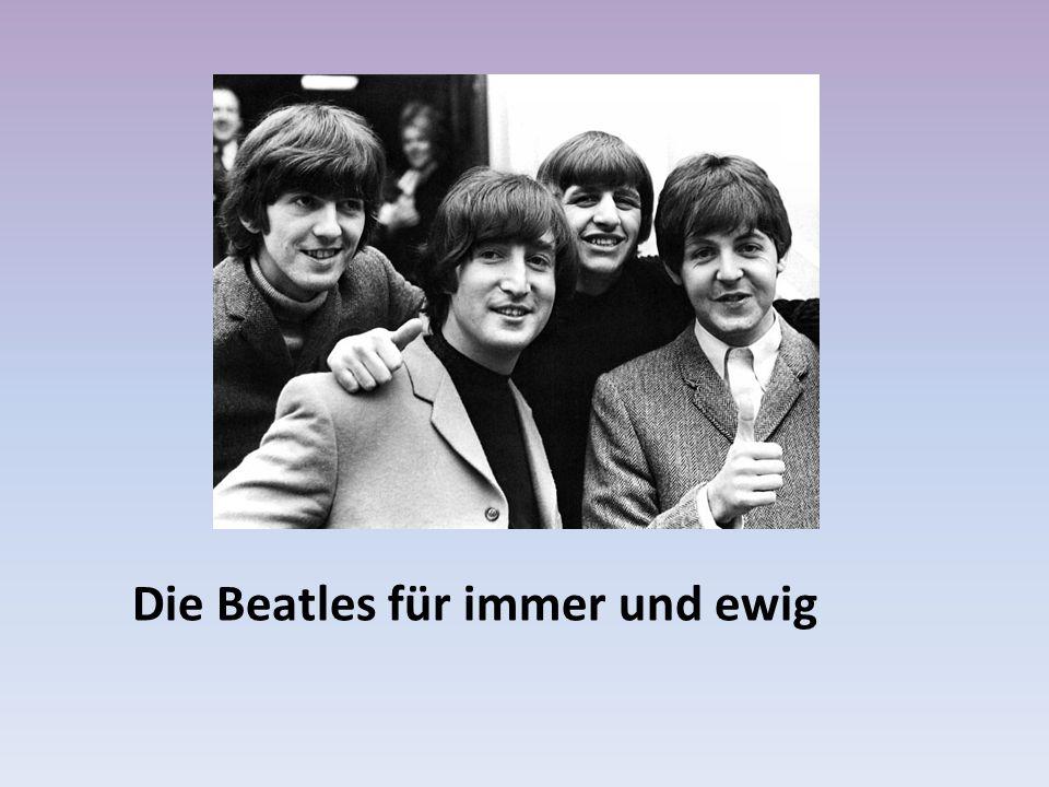 Die Beatles für immer und ewig