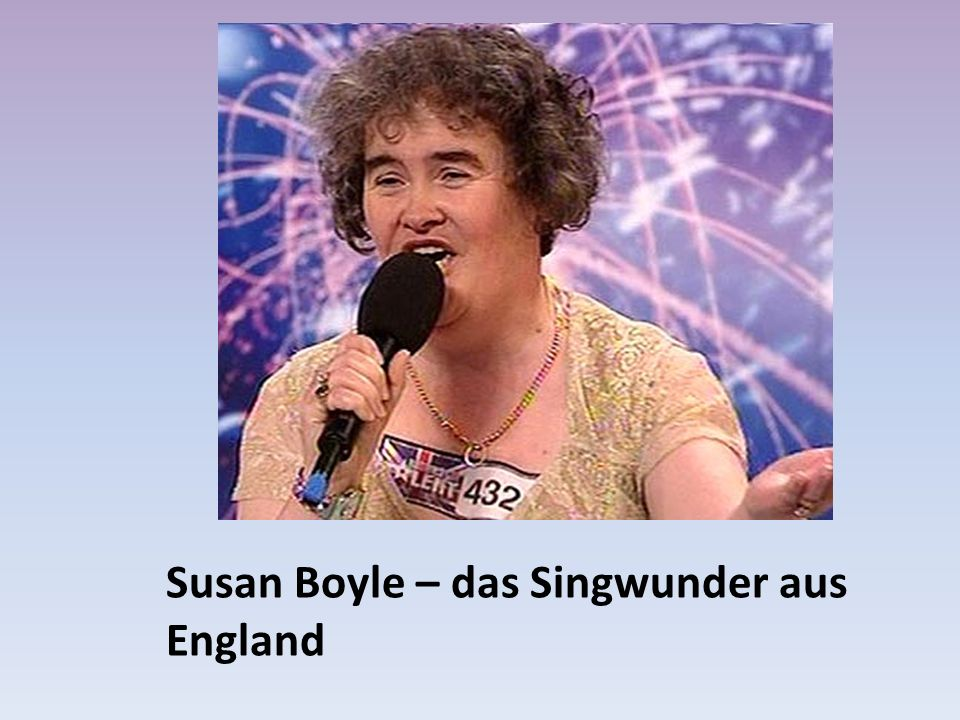 Susan Boyle – das Singwunder aus England