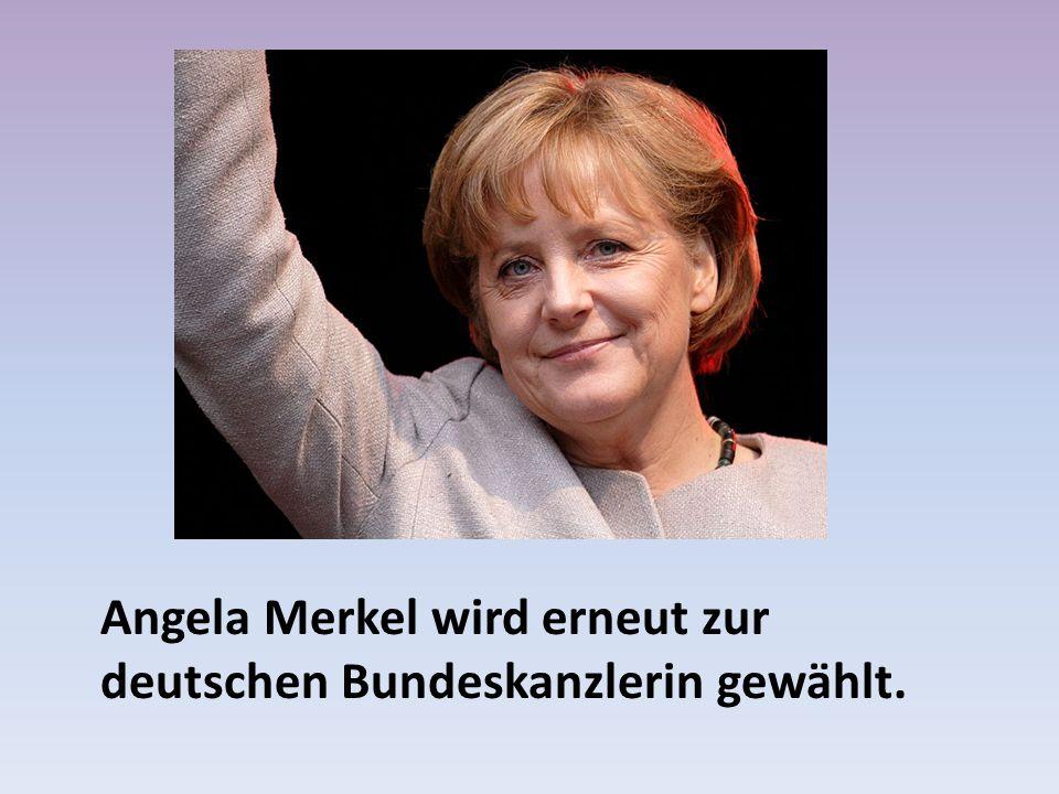 Angela Merkel wird erneut zur deutschen Bundeskanzlerin gewählt.