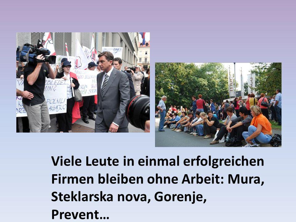 Viele Leute in einmal erfolgreichen Firmen bleiben ohne Arbeit: Mura, Steklarska nova, Gorenje, Prevent…