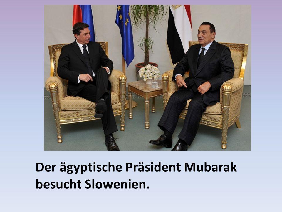 Der ägyptische Präsident Mubarak besucht Slowenien.