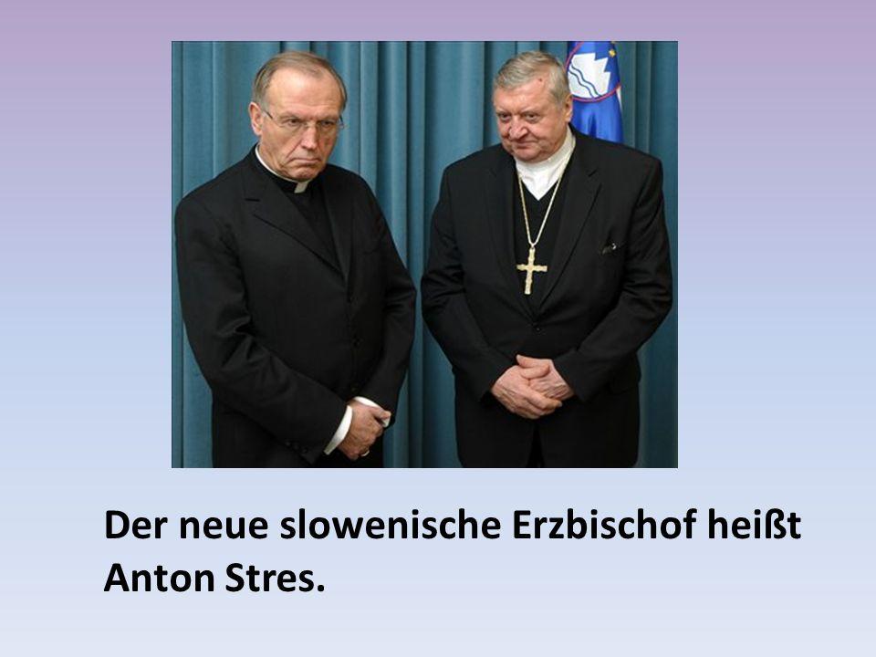 Der neue slowenische Erzbischof heißt Anton Stres.